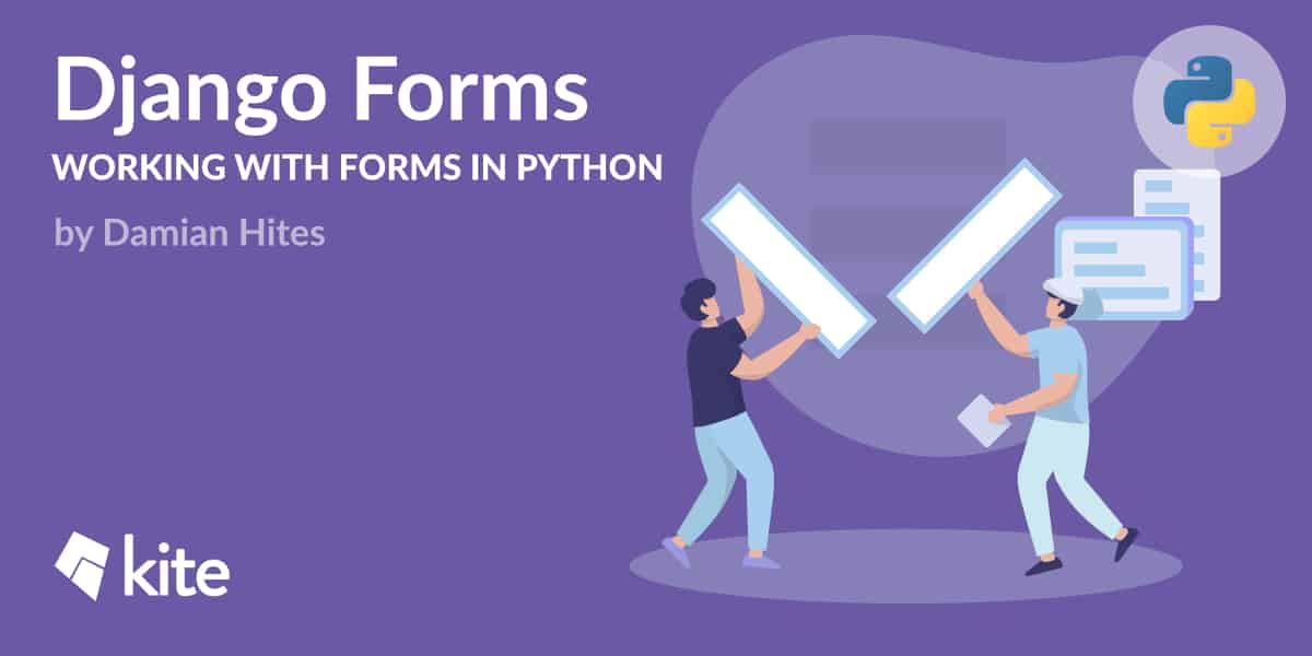 Django Forms: Working with Forms in Python - Kite Blog